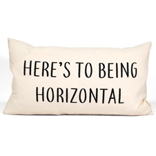 Here's to Being Horizontal Cushion